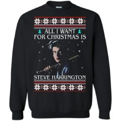 All i want for Christmas is Steve Harrington ugly sweatshirt shirt - image 1178 247x247