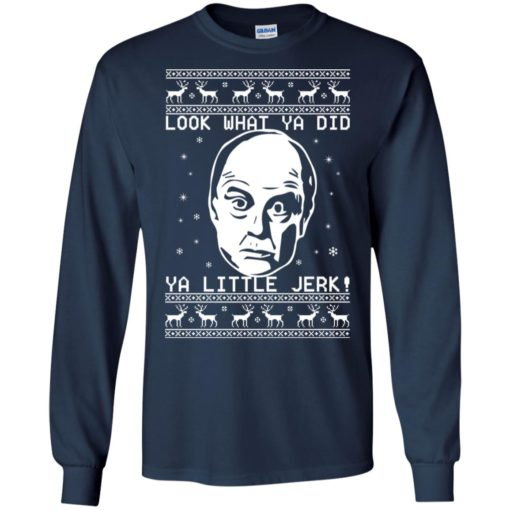 Frank McCallister look what ya did ya little jerk Christmas sweatshirt shirt - image 1236 510x510