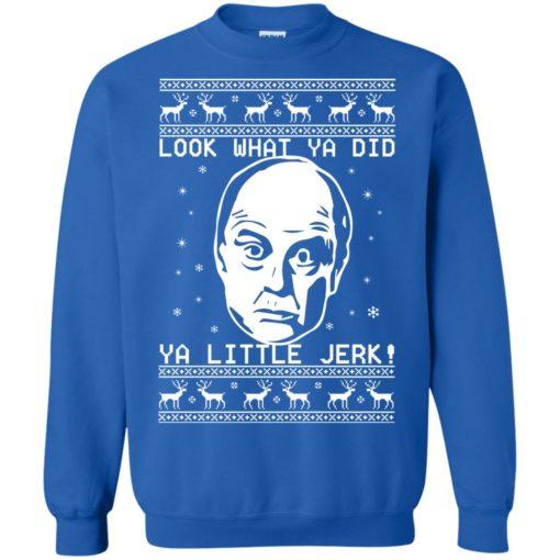 Frank McCallister look what ya did ya little jerk Christmas sweatshirt shirt - image 1242 510x510