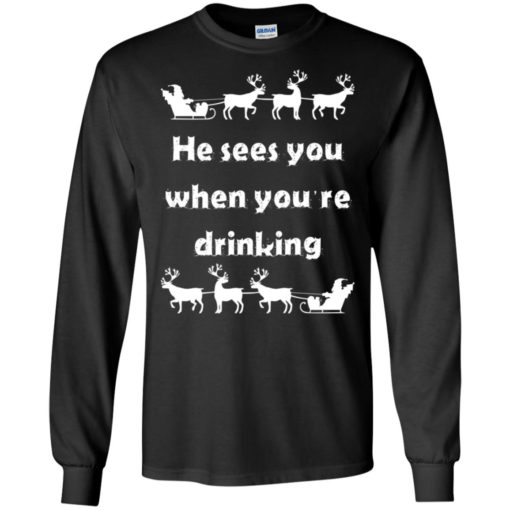 He sees you when you're drinking Christmas sweater shirt - image 1285 510x510