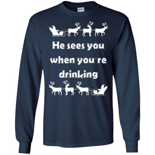 He sees you when you're drinking Christmas sweater shirt - image 1286 510x510