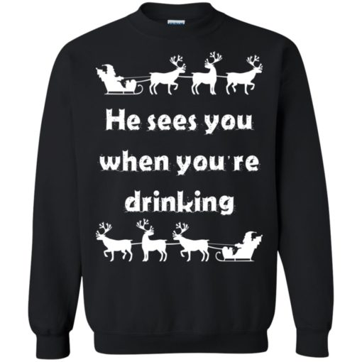 He sees you when you're drinking Christmas sweater shirt - image 1288 510x510