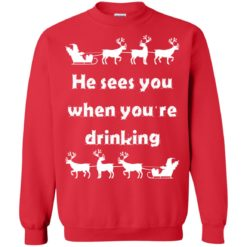 He sees you when you're drinking Christmas sweater shirt - image 1290 247x247