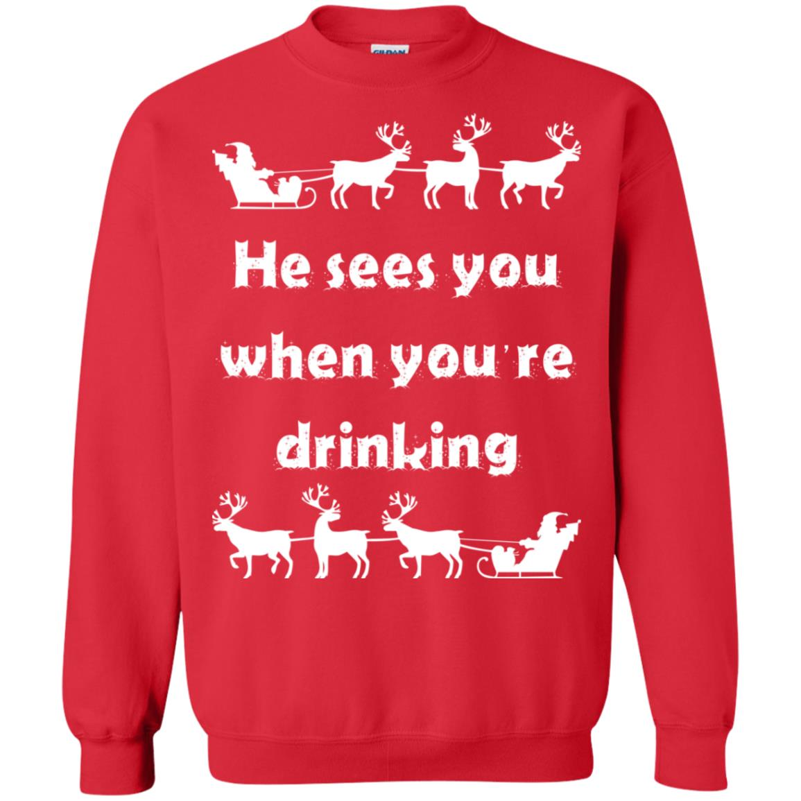 He Sees You When You Re Drinking Christmas Sweater Hoodie