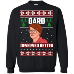 Barb Deserved Better Christmas Sweater shirt - image 1298 247x247
