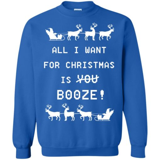 All I want for Christma is BooZe ugly sweater shirt - image 1312 510x510