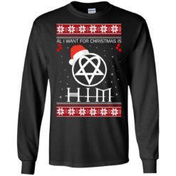 All I want for Christmas is HIM ugly sweater shirt - image 1335 247x247