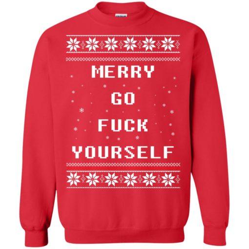 Merry go fuck yourself Christmas sweatshirt shirt - image 1360 510x510