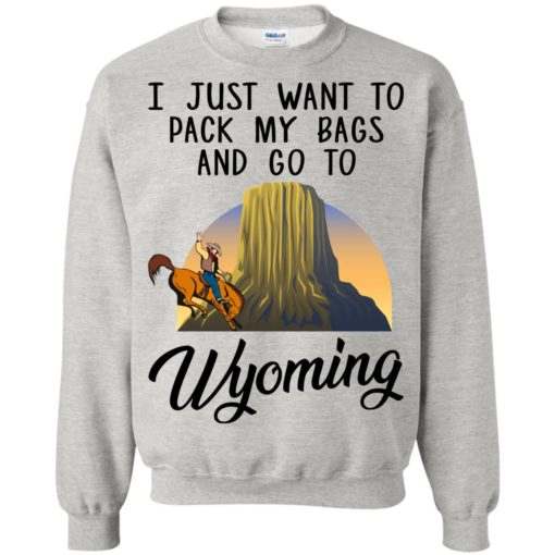 I just want to pack my bags and go to Wyoming shirt - image 1378 510x510