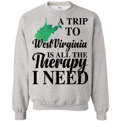 A trip to West Virginia is all the therapy I need shirt - image 1387 510x510