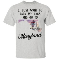 I just want to pack my bags and go to Maryland shirt - image 1436 247x247