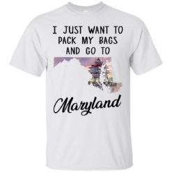 I just want to pack my bags and go to Maryland shirt - image 1437 247x247