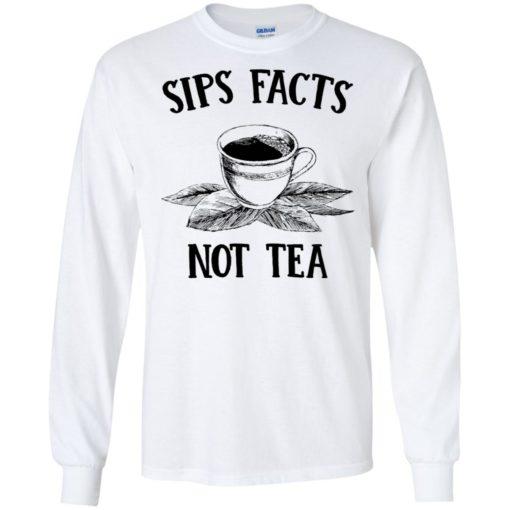 Sips Facts not Tea shirt - image 1567 510x510