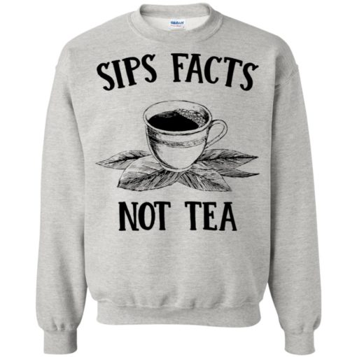 Sips Facts not Tea shirt - image 1570 510x510