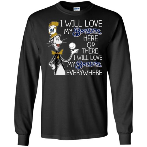 Dr Seuss I will love my Brewers here or there shirt - image 1625 510x510