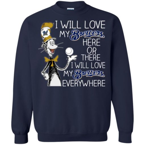 Dr Seuss I will love my Brewers here or there shirt - image 1628 510x510