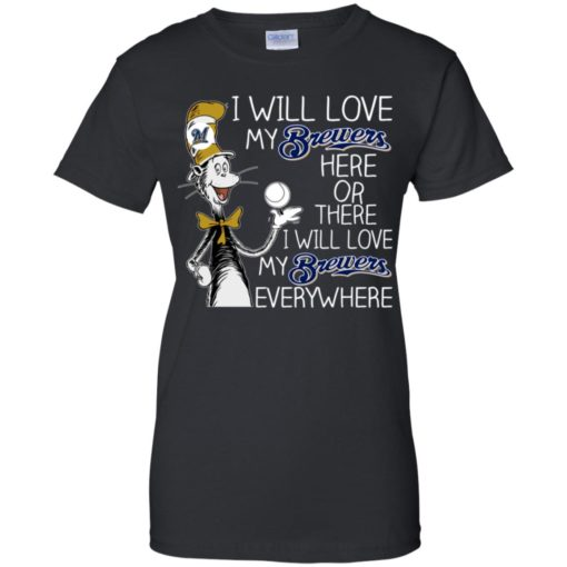 Dr Seuss I will love my Brewers here or there shirt - image 1629 510x510