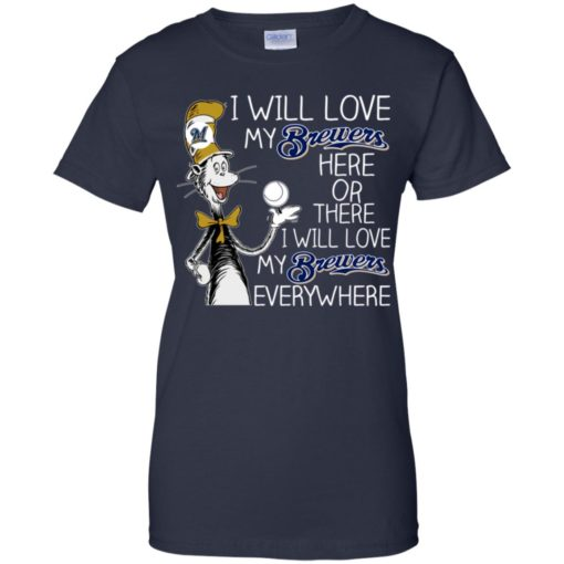 Dr Seuss I will love my Brewers here or there shirt - image 1630 510x510