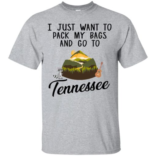 I just want to pack my bags and go to Tennessee shirt - image 1761 510x510