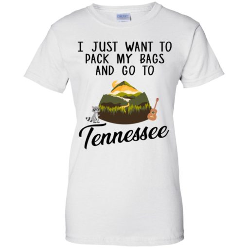 I just want to pack my bags and go to Tennessee shirt - image 1770 510x510
