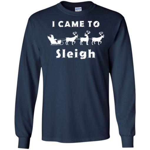 I came to sleigh Christmas sweater shirt - image 2132 510x510