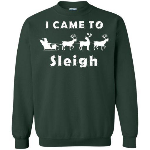 I came to sleigh Christmas sweater shirt - image 2137 510x510
