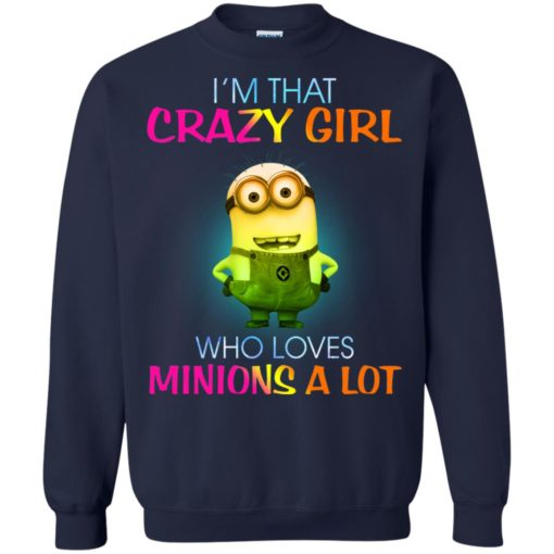 I'm that crazy girl who loves minions a lot shirt - image 24 510x510