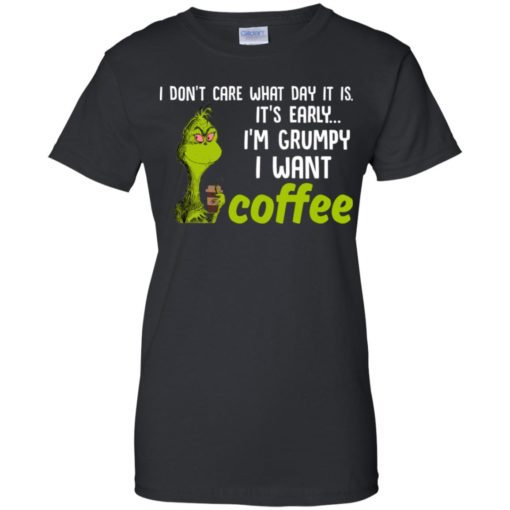 Grinch I don't care what day it is it's early I'm grumpy i want coffee shirt - image 2429 510x510