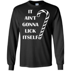 It aint gonna lick itself Christmas sweater shirt - image 2679 247x247