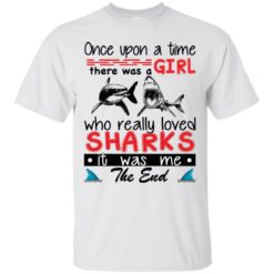 once upon a time there was a girl who really loved shark shirt - image 3160 247x247