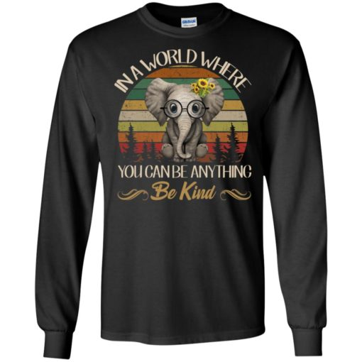 In a world where you canbe anything be king Elephant shirt - image 3225 510x510