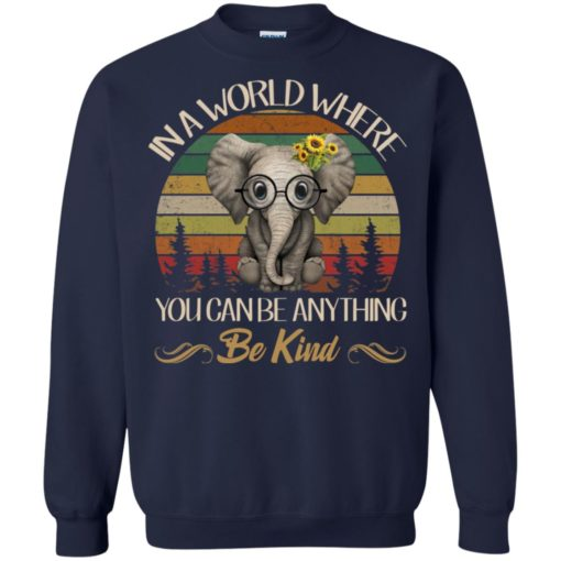 In a world where you canbe anything be king Elephant shirt - image 3228 510x510