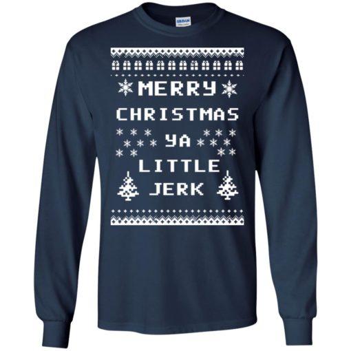 Merry Christmas Ya Little Jerk ugly sweatshirt shirt - image 3293 510x510