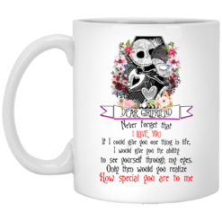 Jack Dear girlfriend never forget that I love you mug shirt - image 4 247x247
