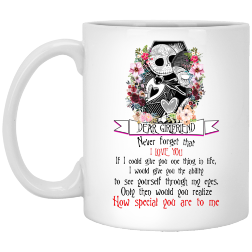 Jack Dear girlfriend never forget that I love you mug shirt - image 4 510x510