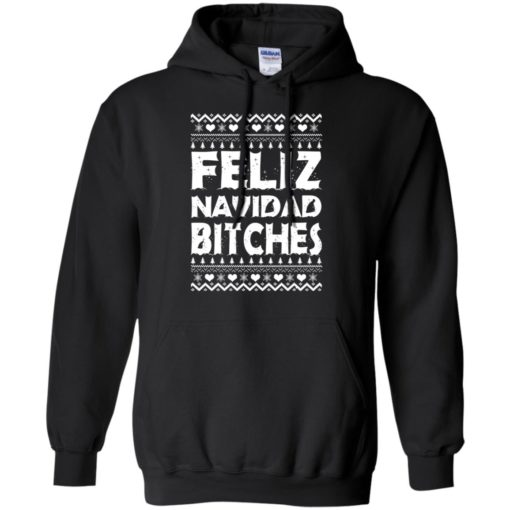 Feliz Navidad Bitches Ugly Christmas sweatshirt shirt - image 4161 510x510