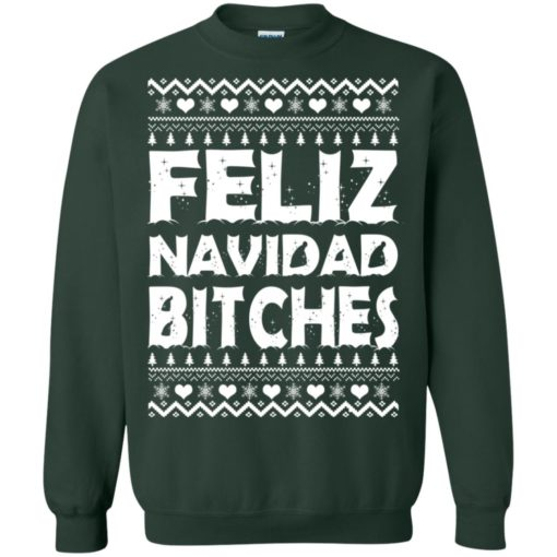 Feliz Navidad Bitches Ugly Christmas sweatshirt shirt - image 4165 510x510