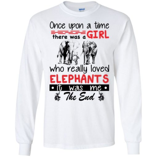 Once upon a time there was a girl who really loved Elephants shirt - image 4381 510x510