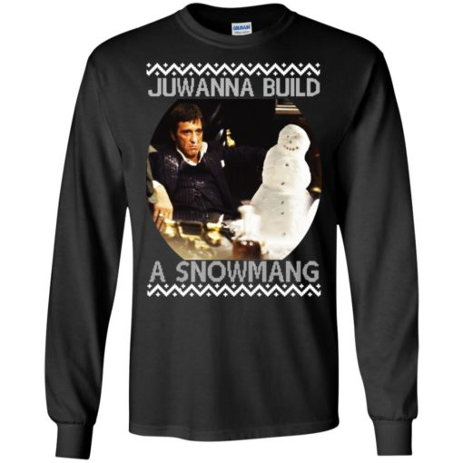 Scarface juwanna build a snowman Christmas ugly sweatshirt shirt - image 4399 510x510