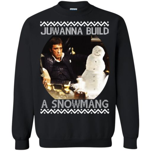 Scarface juwanna build a snowman Christmas ugly sweatshirt shirt - image 4402 510x510