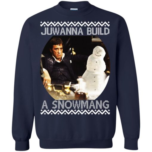 Scarface juwanna build a snowman Christmas ugly sweatshirt shirt - image 4403 510x510
