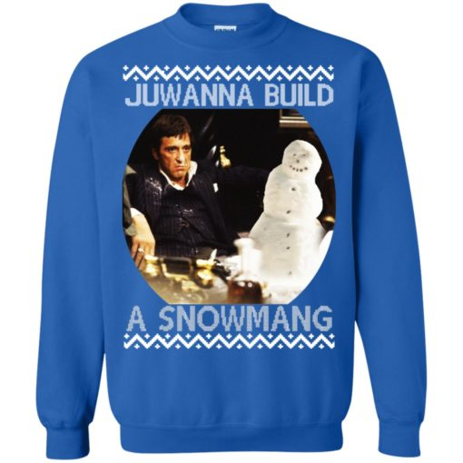 Scarface juwanna build a snowman Christmas ugly sweatshirt shirt - image 4406 510x510