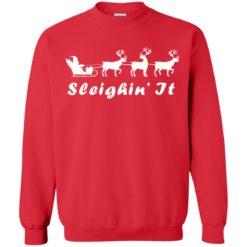 Sleighin' It Christmas sweater shirt - image 457 247x247