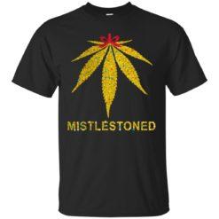 Mistlestoned weed shirt - image 4670 247x247