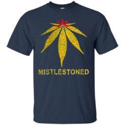 Mistlestoned weed shirt - image 4671 247x247