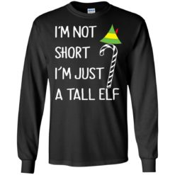 I'm Not Short I'm Just a Tall Elf Christmas shirt - image 473 247x247