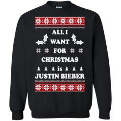All I want for Christmas is Justin Bieber sweatshirt shirt - image 4802 247x247