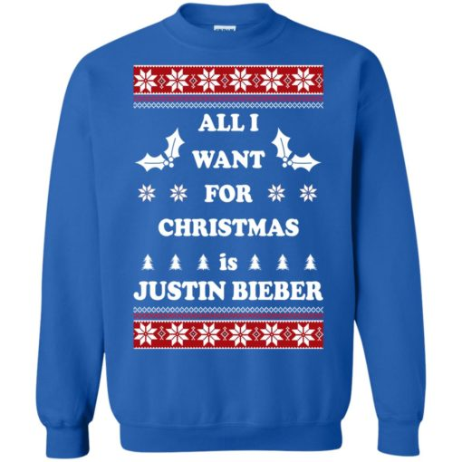 All I want for Christmas is Justin Bieber sweatshirt shirt - image 4806 510x510