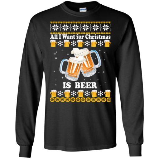 All I want for Christmas is beer sweater shirt - image 4869 510x510