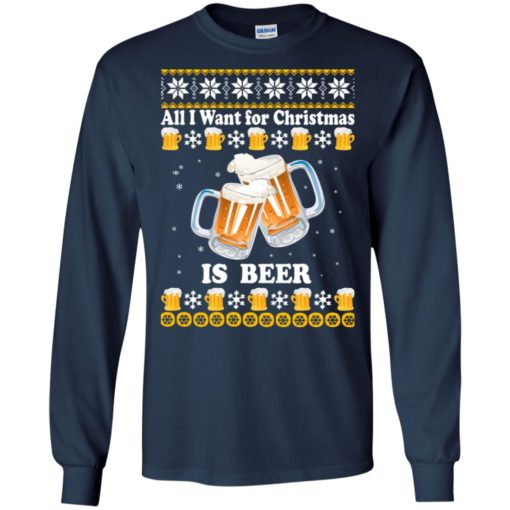 All I want for Christmas is beer sweater shirt - image 4870 510x510